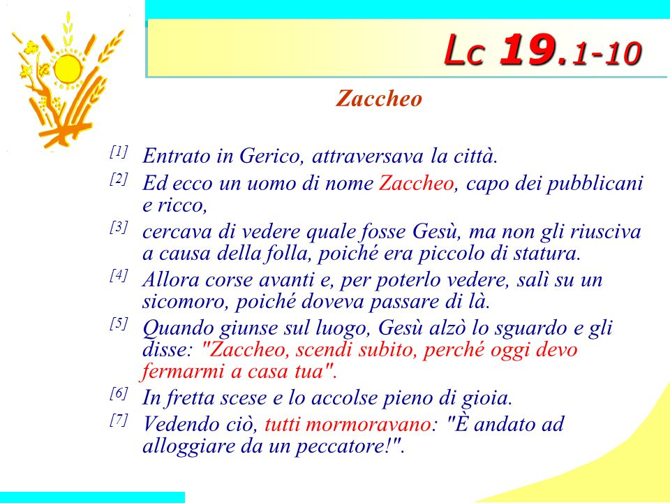 Lc 19.1-10 Zaccheo [1] Entrato in Gerico, attraversava la città.